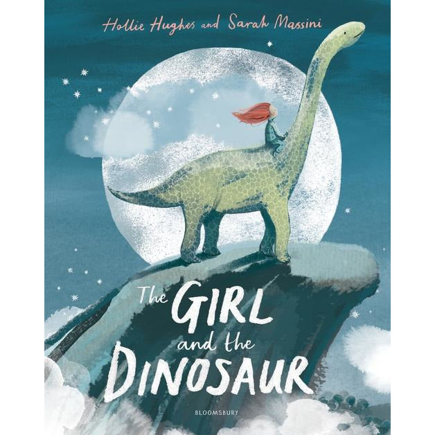 Girl And The Dinosaur By Hollie Hughes & Sarah Massini