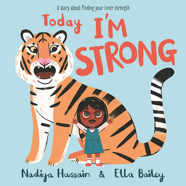 TODAY I'M STRONG BY NADIYA HUSSAIN & ELLA BAILEY