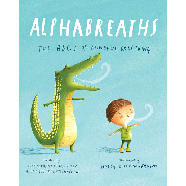 ALPHABREATHS: THE ABCS OF MINDFUL BREATHING BY CHRISTOPHER WILLARD