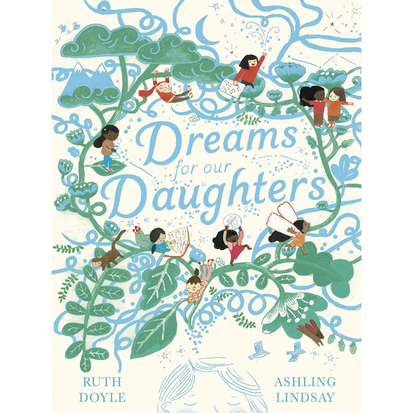 Dreams For Our Daughters By Ruth Doyle + Lindsay Ashling
