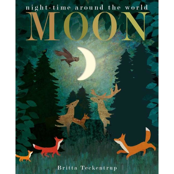 MOON: NIGHT TIME AROUND THE WORLD BY BRITTA TECKENTRUP