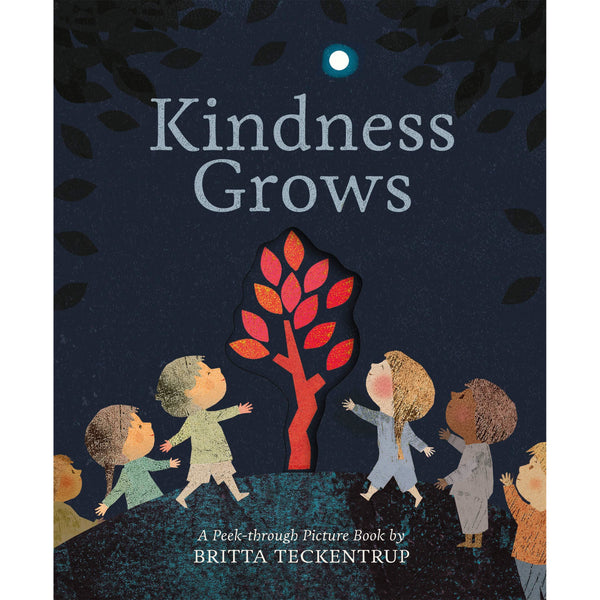 Kindness Grows By Britta Teckentrup