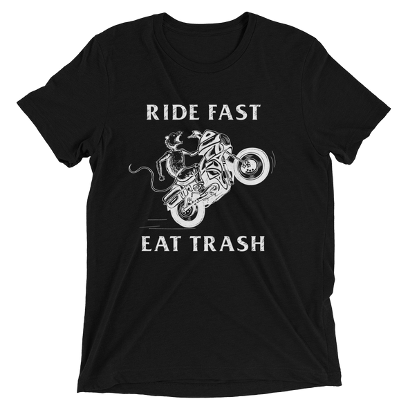 Ride Fast Eat Trash Tri-Blend