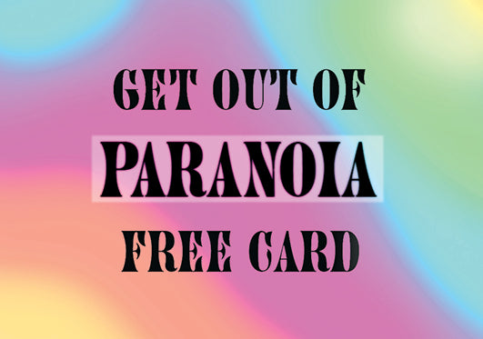 Get out of paranoia free card