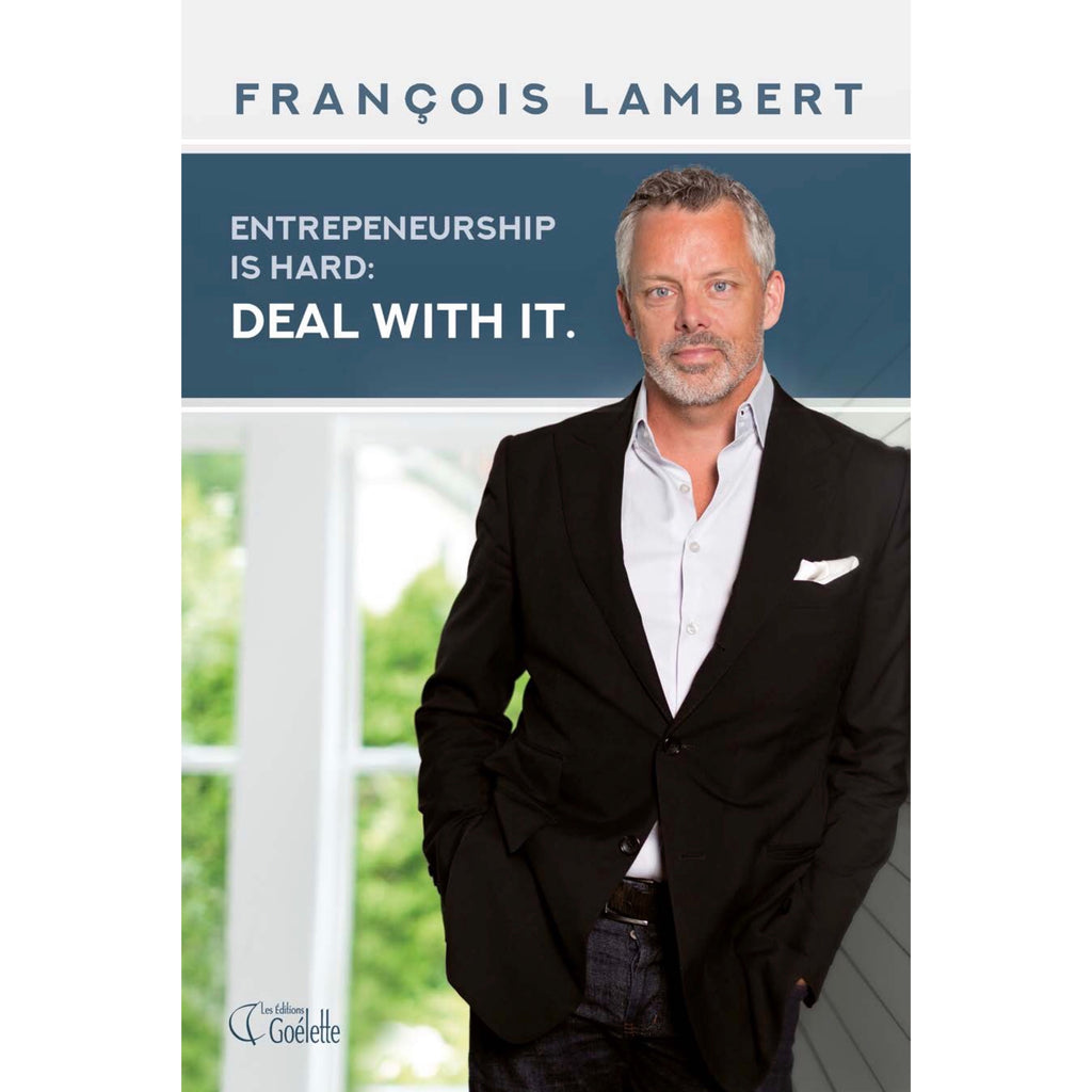 Francois Lambert. Entrepreneurship is hard. Deal with it.