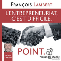 L'entrepreneuriat, c'est difficile. Point. Format MP3