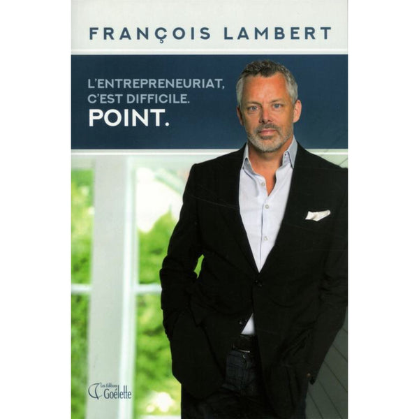 francois lambert entrepreneurship is difficult