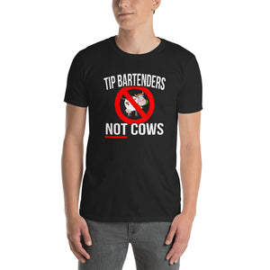 Short-Sleeve Unisex T-Shirt - Tip Bartenders Not Cows - Better Buy Now