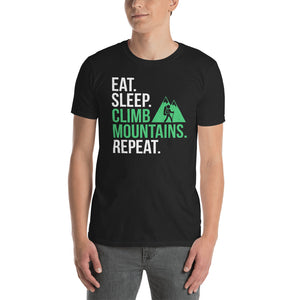 Short-Sleeve Unisex T-Shirt - Eat Sleep Climb Mountains Repeat - Better Buy Now