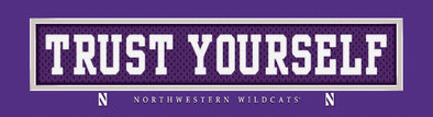 Northwestern Wildcats Trust Yourself Plaque