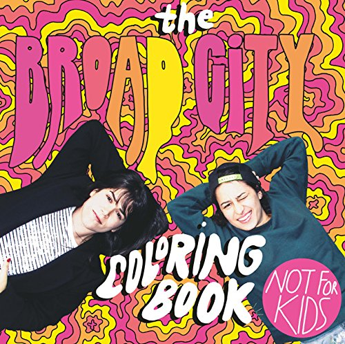 Broad City Colouring Book Laurence King Publishing Rose City Goods Kaleidoscope Abbi Ilana