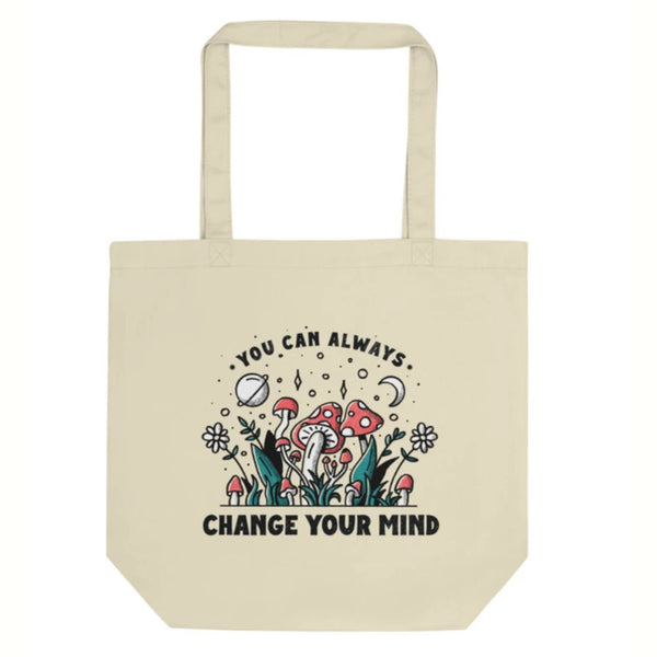 You Can Always Change Your Mind Tote