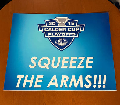 'Squeeze The Arms' Sign - 2015 Calder Cup Playoffs