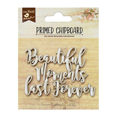 Chipboard Beautiful Moments Last Forever 1Pc Little Birdie