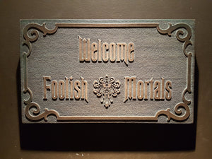 Disney Haunted Mansion Welcome Foolish Mortals inspired sign aged finish
