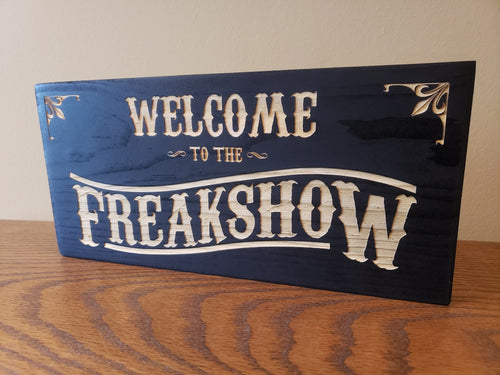 Welcome to the Freakshow vintage wooden door sign
