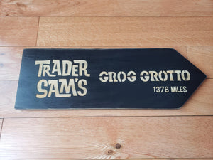 large Custom Directional sign with distance from your home to trader sam's grog grotto