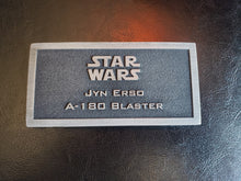 star wars JYN ERSO A-180 Blaster name plate