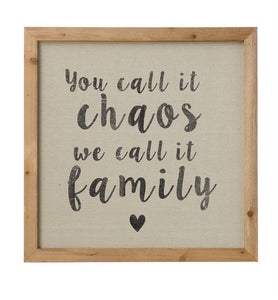 "19-3/4"" You call it Chaos we Call it Family"