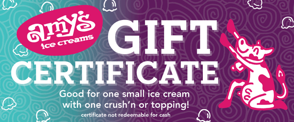 Amy's Ice Creams Small Ice Cream with Crush'n Gift Certificate