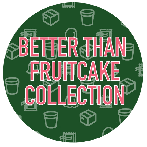 Better Than Fruitcake Pint Collection
