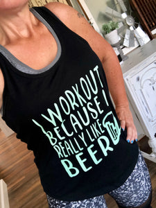 I Workout Because I Love Beer - Tank Top