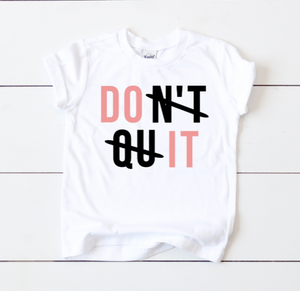 Don't Quite, Do It - Kids Tee
