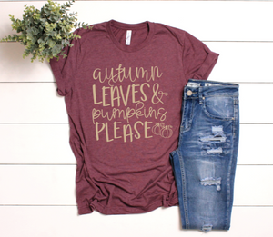 Autumn Leaves & Pumpkins Please - Women's Tee