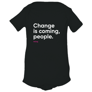 Change is Coming Baby Onesie