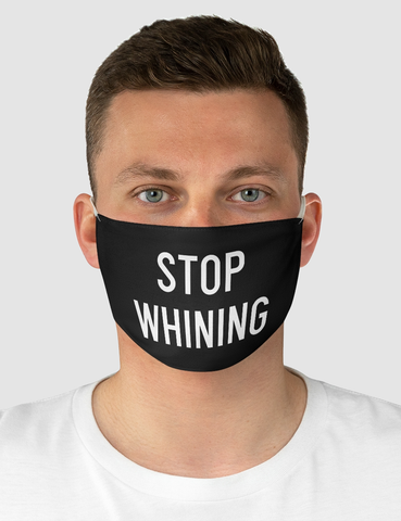 Stop Whining | Fabric Face Mask