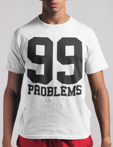 99 Problems T-Shirt - OniTakai