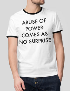 Abuse Of Power Comes As No Surprise | Ringer T-Shirt