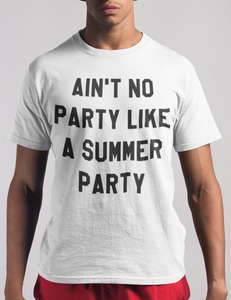 Ain't No Party Like A Summer Party T-Shirt - OniTakai