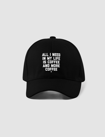 All I Need In My Life Is Coffee And More Coffee | Closed Back Flexfit Hat