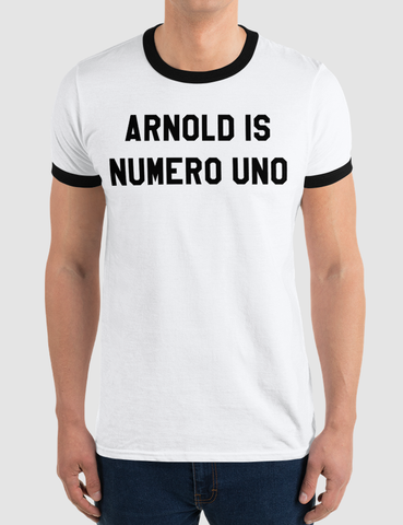 Arnold Is Numero Uno | Ringer T-Shirt