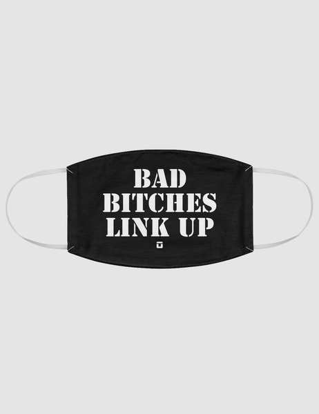 Bad Bitches Link Up | Fabric Face Mask