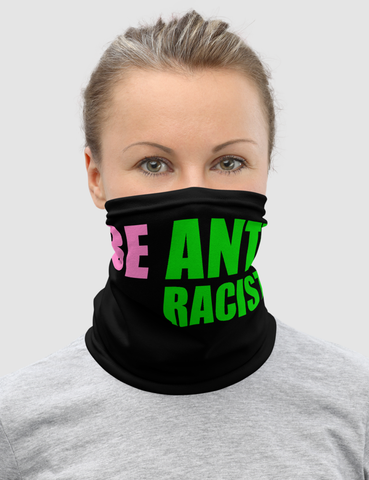 Be Anti Racist | Neck Gaiter Face Mask