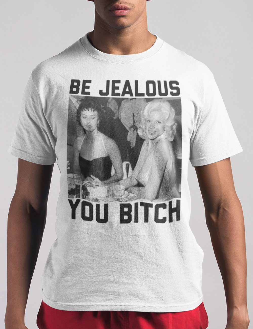 Be Jealous You Bitch | T-Shirt