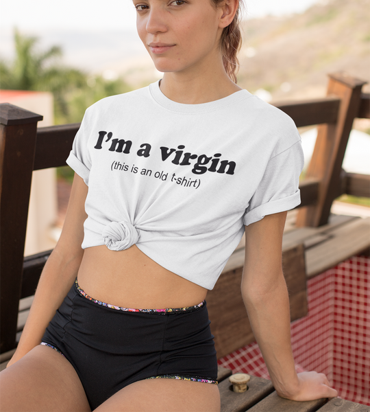 I'm A Virgin (This Is An Old T-Shirt) T-Shirt - OniTakai
