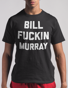 Bill Fuckin Murray T-Shirt - OniTakai