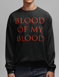 Blood Of My Blood Crewneck Sweatshirt - OniTakai