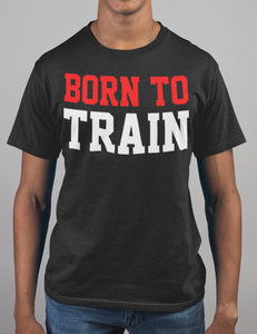 Born To Train T-Shirt - OniTakai