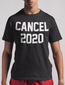 Cancel 2020 | T-Shirt