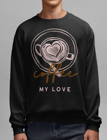 Coffee My Love Black Crewneck Sweatshirt - OniTakai
