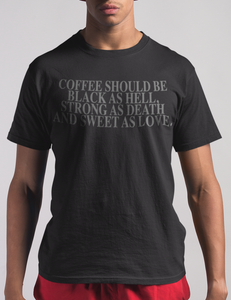 Coffee Should Be Black As Hell | T-Shirt
