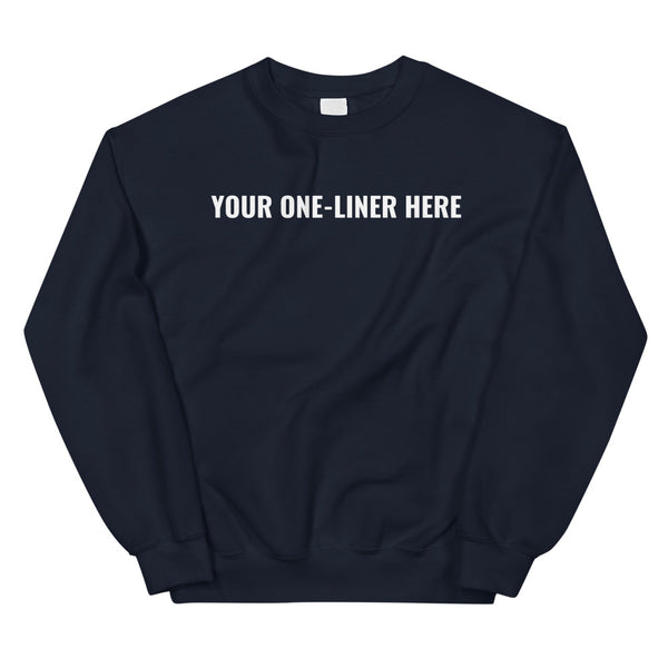 Customizable One-Liner Crewneck Sweatshirt - OniTakai