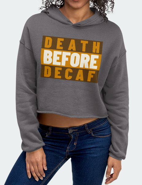 Death Before Decaf | Crop Hoodie
