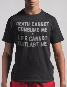 Death Cannot Consume Me Life Cannot Outlast Me T-Shirt - OniTakai