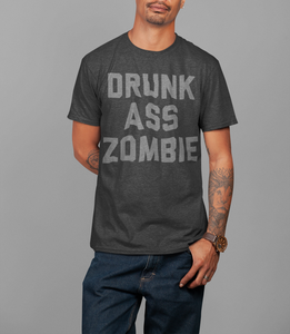 Drunk Ass Zombie T-Shirt - OniTakai