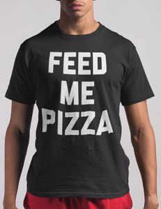 Feed Me Pizza T-Shirt - OniTakai